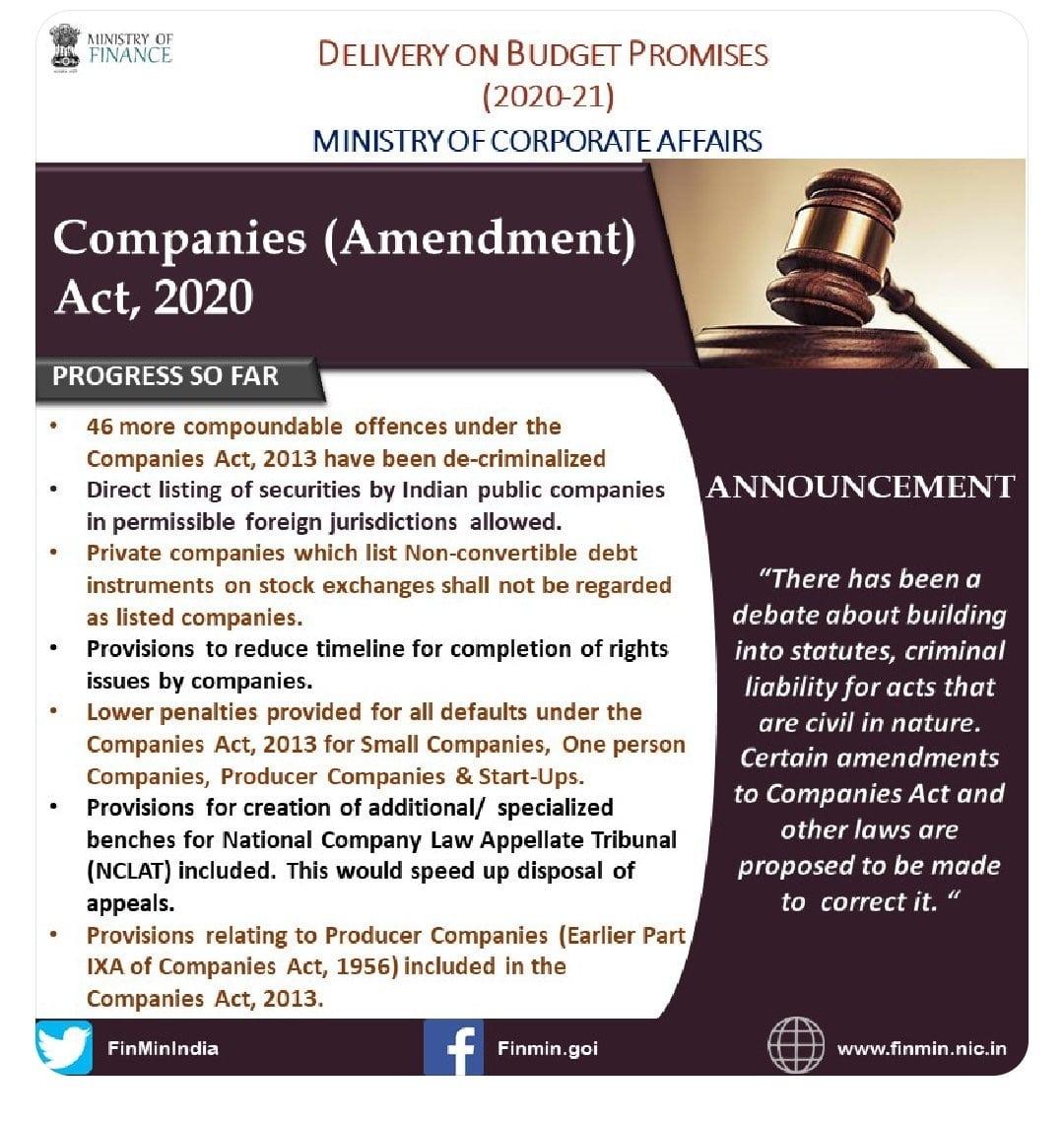 <p>Re-strengthening economy through reforms: Amendments in the Companies Act to facilitate greater ease of living to law-abiding corporates.</p>