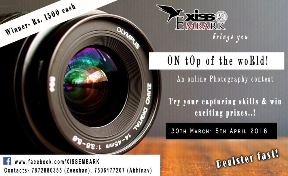 "<p>Embark Club XISS,Ranchi releases photography contest. This time they have come up with an event ""ON  TOP OF THE WORLD"" an online Photography contest …"